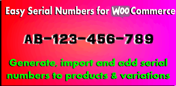 Easy Serial Numbers for WooCommerce – WordPress Plugin - Gpl Pulse