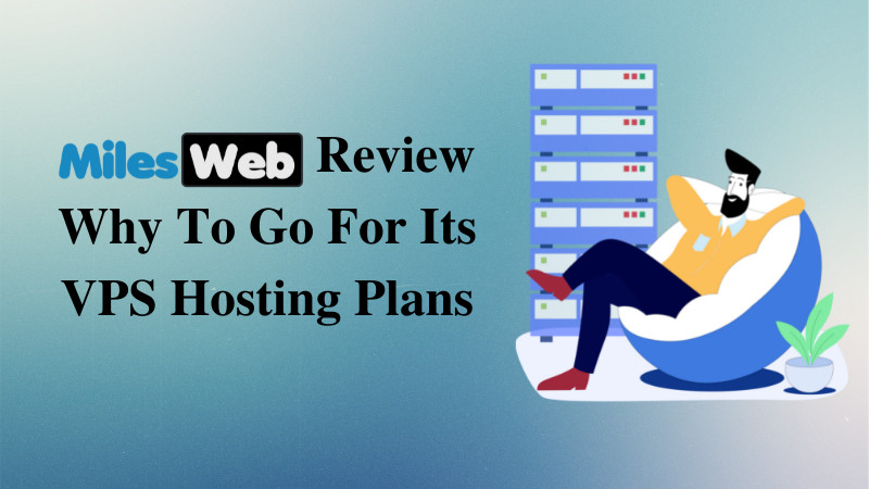 MilesWeb Review Why To Go For Its VPS Hosting Plans - GPL PUlse