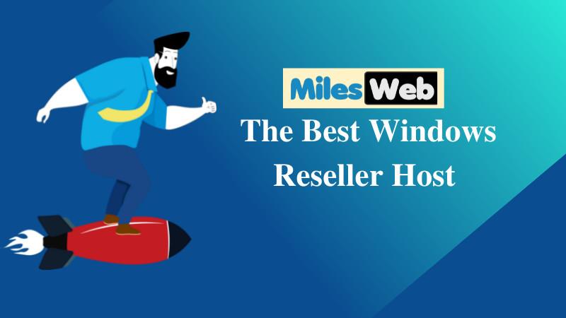 MilesWeb The Best Windows Reseller Host
